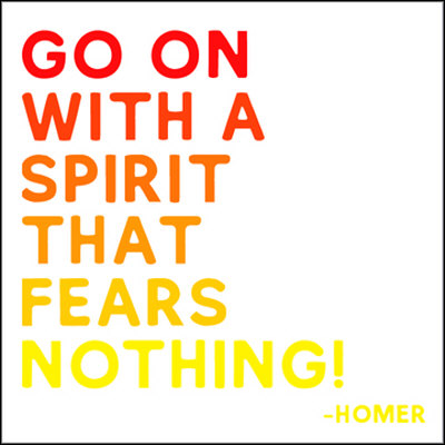 go on with a spirit that fears nothing