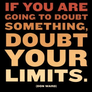 if you are going to doubt something doubt limits