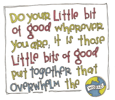 do your little bit of good wherever you are