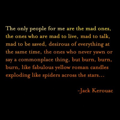 kerouac-only ppl for me..