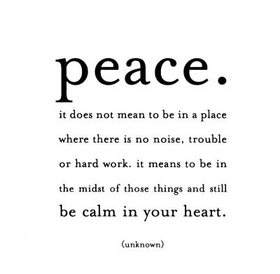 peace. it does not mean to be in a place...