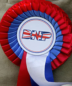 BNP - the only evil, rascist party that's worth supporting!
