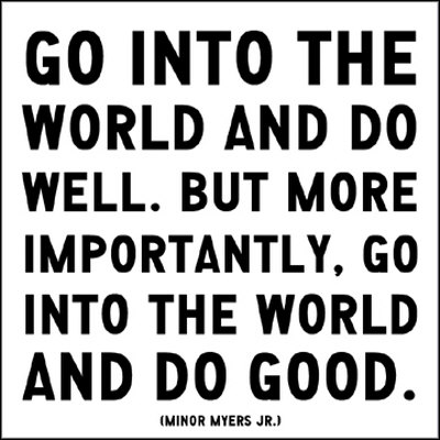 go into the world and do good