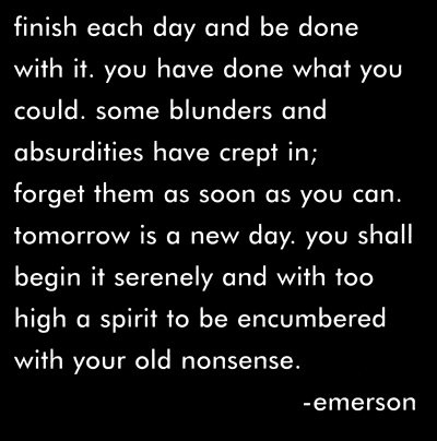 emerson-finish each day and be done with it