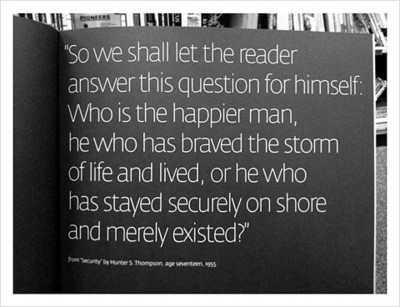 who's happier the man who has braved the storm of life and lived