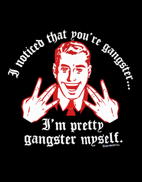 you're gangster