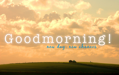 good morning new day new chances