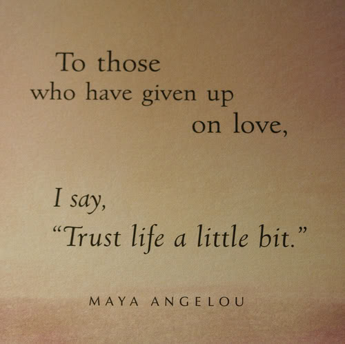 Posted in inspiration, quotes | Tagged maya angelou | 1 Comment »