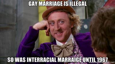 gay marriage is illegal so was interracial wonka