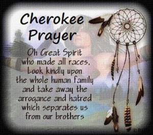 cherokee prayer whole human family