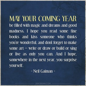 may-your-coming-year-be-filled-with-magic-and-dreams-and-good-madness-neil-gaiman